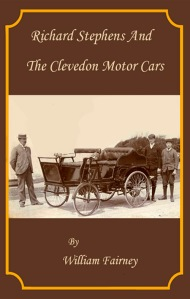 Richard Stephens and the Clevedon Motor Cars by William Fairney - bookjacket