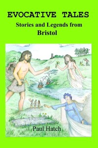 Stories and Legends from Bristol by Paul Hatch - bookjacket
